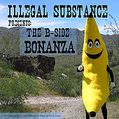 Play & Download The B-Side Bonanza by Illegal Substance | Napster