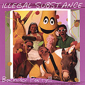 Play & Download Bachelor Party by Illegal Substance | Napster