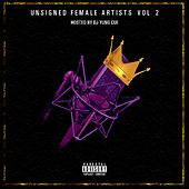 Play & Download Unsigned Female Artists, Vol. 2: Hosted by DJ Yung Cue by Various Artists | Napster