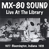 Play & Download Live At the Library by MX-80 Sound | Napster