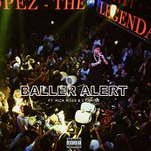 Play & Download Baller Alert (feat. Rick Ross & 2 Chainz) - Single by Tyga | Napster