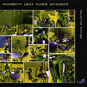 Favorite Things by Modern Jazz Tuba Project