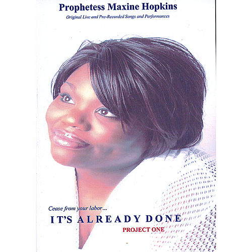 Play & Download It's Already Done! Project One by Maxine Hopkins | Napster