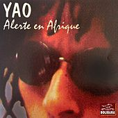 Play & Download Alerte en Afrique by Yao | Napster