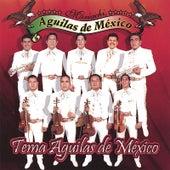 Play & Download Tema Aguilas De Mexico by Mariachi Aguilas De Mexico | Napster