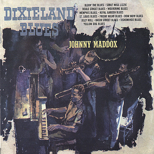 Play & Download Dixieland Blues by Johnny Maddox | Napster