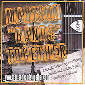 Madison Bands Together by Various Artists
