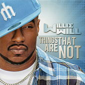 Things That Are Not by Willie Will