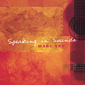 Speaking in Sounds by Marc Vee