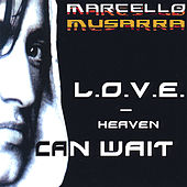 Play & Download L.O.V.E. - Heaven Can Wait by Marcello Musarra | Napster