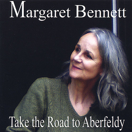 Play & Download Take the Road to Aberfeldy by Margaret Bennett | Napster