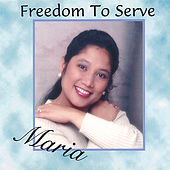Play & Download Freedom to Serve by Maria | Napster