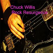 Play & Download Rock Resurgence by Chuck Willis | Napster