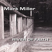 Play & Download River of Faith by Mark Miller | Napster