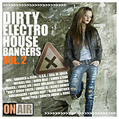 Dirty Electro House Bangers, Vol. 2 by Various Artists