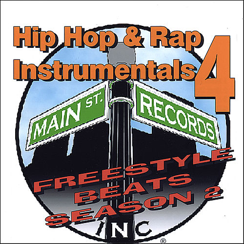 Hip Hop & Rap Instrumentals 4 (Free Style Beats Season 2) by Inc. Main St. Records