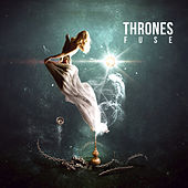 Play & Download Fuse - Single by Thrones | Napster