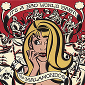 Play & Download It's a Bad World, Baby! by The Malamondos | Napster