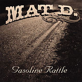 Gasoline Rattle by Mat D.