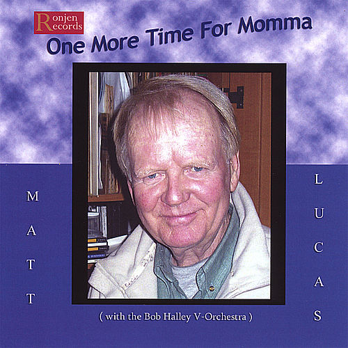 One More Time for Momma by Matt Lucas