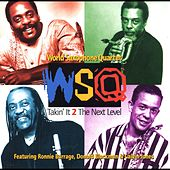 Play & Download Takin' It 2 the Next Level (feat. Ronnie Burrage, Donald Blackman & Calvin Jones) by World Saxophone Quartet | Napster