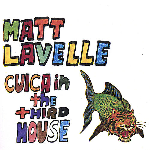 Cuica in the Third House by Matt Lavelle