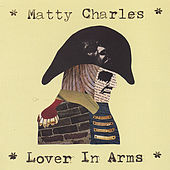 Play & Download Lover in Arms by Matty Charles | Napster