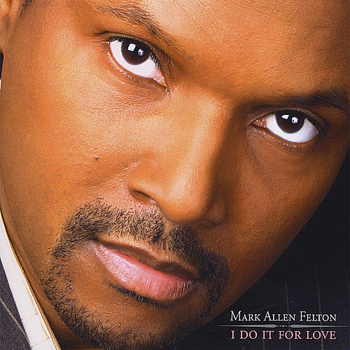Play & Download I Do It for Love by Mark Allen Felton | Napster