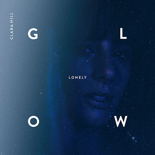 Lonely Glow (Remixes) by Clara Hill