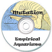Empirical Aquariums by Mutation