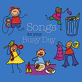 Play & Download Songs for Your Busy Day by Music By Mommies | Napster