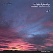 Play & Download Meditation & Relaxation Baroque & Classical Music Vol. 2 by The Music | Napster