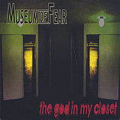 Play & Download The God in My Closet by Museum of Fear | Napster