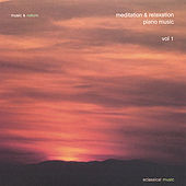 Meditation & Relaxation Piano Music Vol. 1 by The Music