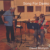 Song for Danko by David Munyon