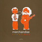 Play & Download Sometimes by Merchandise | Napster