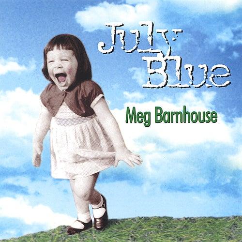 Play & Download July Blue by Meg Barnhouse | Napster