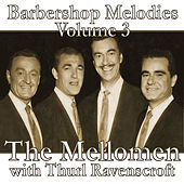 Play & Download Barbershop Melodies, Volume 3 by The Mellomen | Napster
