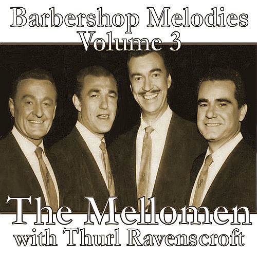 Barbershop Melodies, Volume 3 by The Mellomen