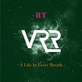 A Life In Every Breath by Rt