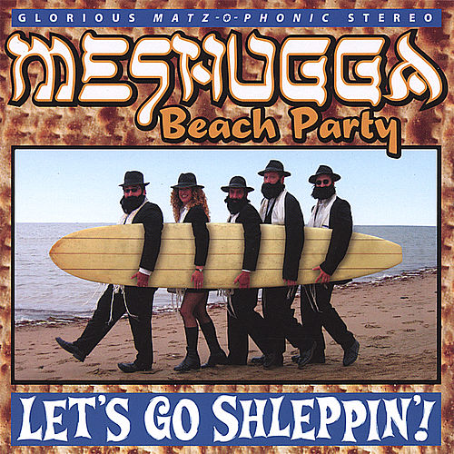 Play & Download Let's Go Shleppin'! by Meshugga Beach Party | Napster