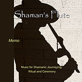 Play & Download Shaman's Flute by Memo | Napster