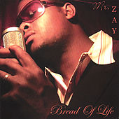 Play & Download Bread of Life by Mr. Zay | Napster