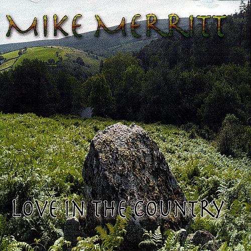 Play & Download Love in the Country by Mike Merritt | Napster