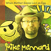 Play & Download When Mother Goose Laid An Egg by Mike Mennard | Napster