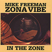 In the Zone by Mike Freeman Zonavibe