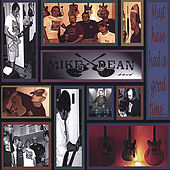 Play & Download Must Have Had a Good Time... by Mike Dean | Napster