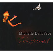 Transformed by Michelle Dellafave