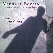 Play & Download Here Just Visiting by Michael Bocian | Napster
