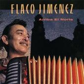 Play & Download Arriba El Norte by Flaco Jimenez | Napster